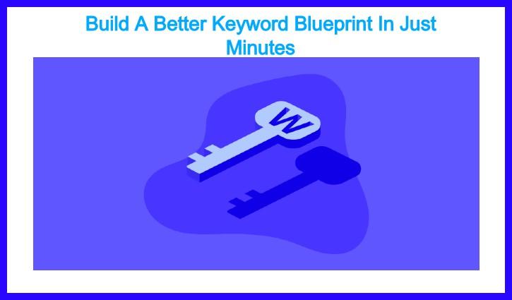 Build-A-Better-Keyword-Blueprint