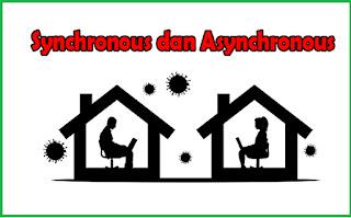 Synchronous dan Asynchronous