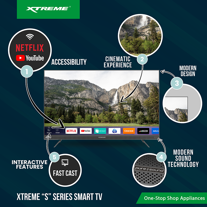 Why should you choose from XTREME S Series for your next Smart TV?