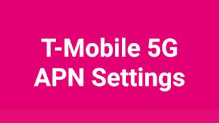 T-Mobile 5G Lte APN Settings
