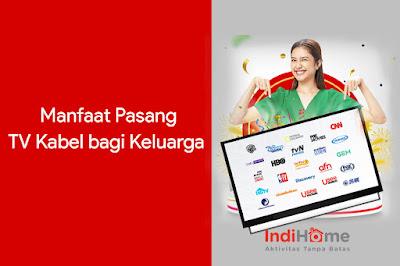Manfaat Pasang TV Kabel bagi Keluarga