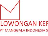 Lowongan Kerja PT. Manggala Indonesia Sehat Bagian HRD