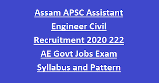Assam APSC Assistant Engineer Civil Recruitment 2020 222 AE Govt Jobs Exam Syllabus and Pattern