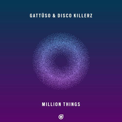 GATTÜSO & Disco Killerz Unveil New Single 'Million Things'