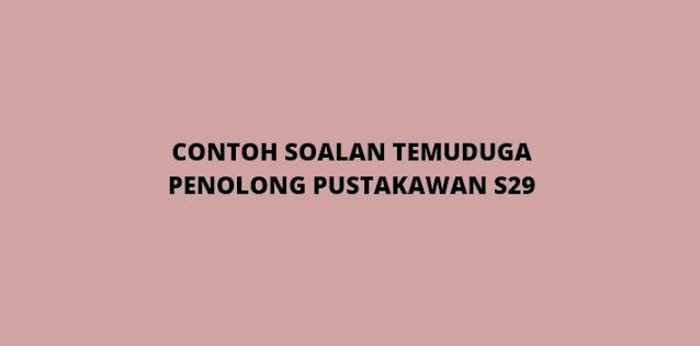 Contoh Soalan Temuduga Penolong Pustakawan Gred S29 (2021)