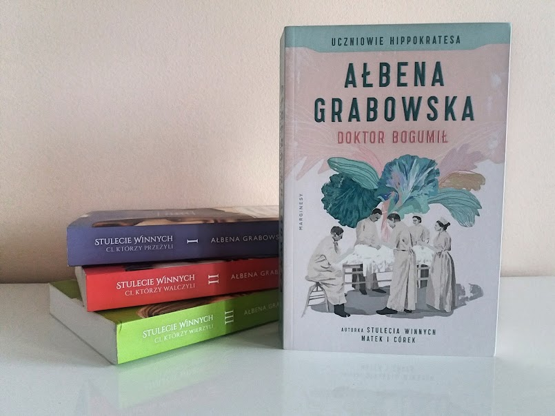 """Uczniowie Hippokratesa. Doktor Bogumił"" - Ałbena Grabowska"