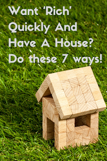 how to use your property to make money Want 'Rich' Quickly And Have A House?  Do these 7 ways!