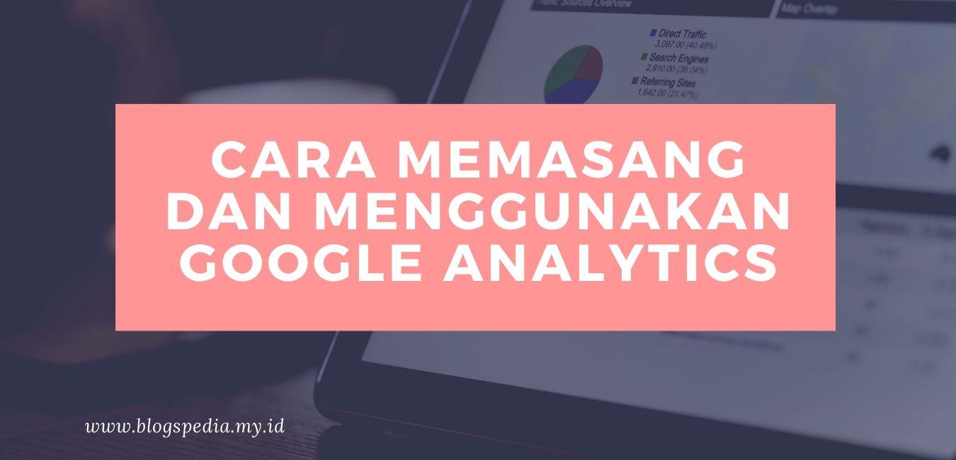 cara memasang dan menggunakan google analytics