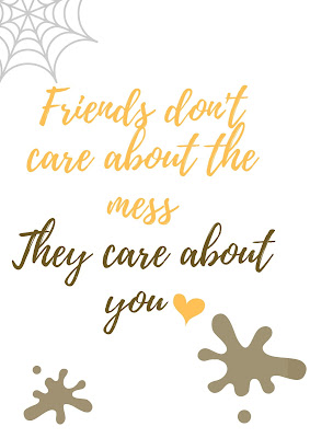 Friends don't care about mess