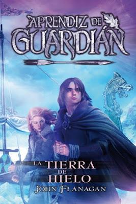 APRENDIZ DE GUARDIÁN #3 La Tierra de Hielo. John Flanagan (Hidra - 22 Noviembre 2017) LITERATURA JUVENIL FANTASIA portada libro en español