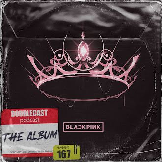 Doublecast 167 - The Album (Blackpink)