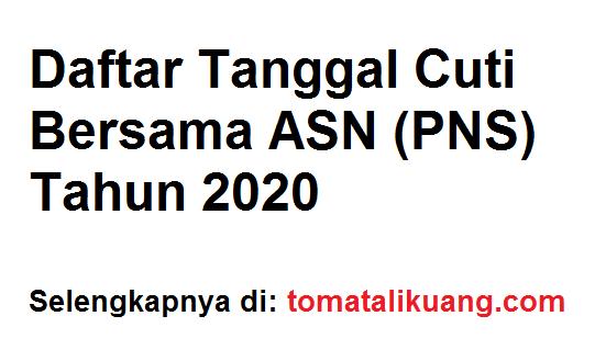 tanggal cuti bersama asn tahun 2020; tanggal cuti bersama pns tahun 2020; tomatalikuang.com