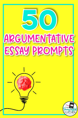 50 Argument Essay Writing Prompts