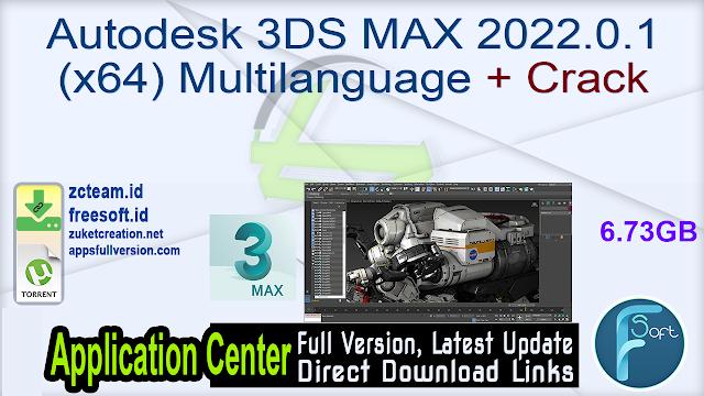 Autodesk 3DS MAX 2022.0.1 (x64) Multilanguage + Crack_ ZcTeam.id