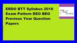 ERDO BTT Syllabus 2016 Exam Pattern DEO BEO Previous Year Question Papers
