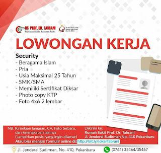 Info Lowongan Kerja Security RS Prof DR Tabrani Pekanbaru