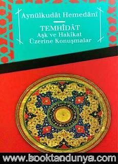 Aynülküdat Hemedani - Temhidat & Aşk ve Hakikat Üzerine Konuşmalar