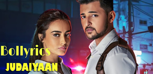 JUDAIYAAN LYRICS – DARSHAN RAVAL & SHREYA GHOSHAL
