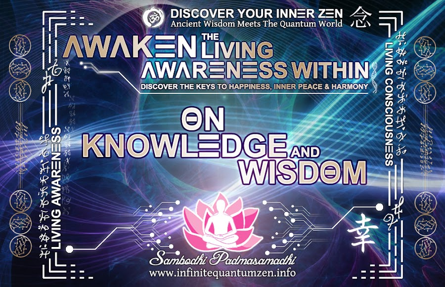 On Knowledge and Wisdom - Awaken the Living Awareness Within, life, the book of zen awareness, alan watts mindfulness key to happiness peace joy
