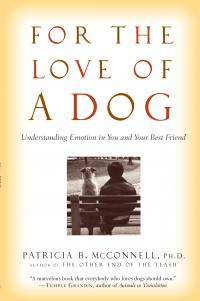 An interview with Dr. Patricia McConnell about The Education of Will; pictured, her book For The Love of a Dog