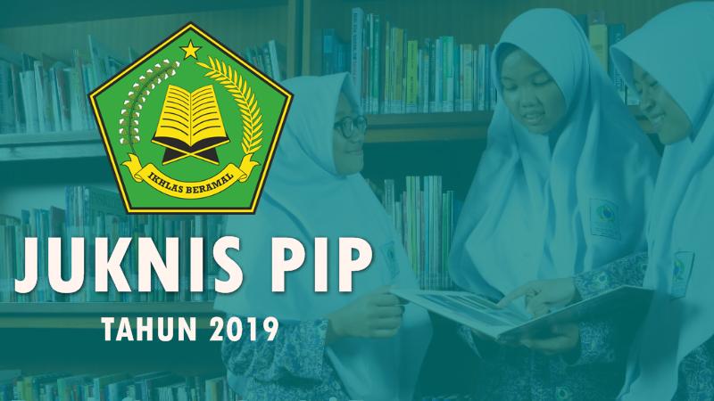 Juknis Program Indonesia Pintar (PIP) Pada Pendidikan Agama Islam Tahun 2019