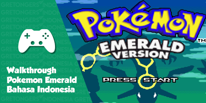Walkthrough Pokemon Emerald (GBA) Bahasa Indonesia