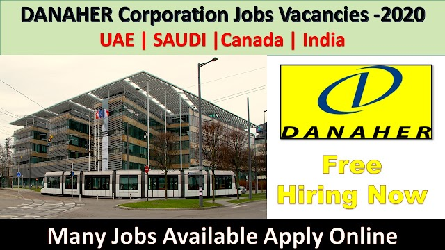 Danaher Corporation Job Vacancies 2020 In UAE , Canada , Saudi & India.