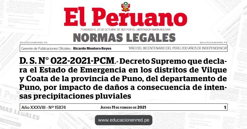 D. S. N° 022-2021-PCM.- Decreto Supremo que declara el Estado de Emergencia en los distritos de Vilque y Coata de la provincia de Puno, del departamento de Puno, por impacto de daños a consecuencia de intensas precipitaciones pluviales