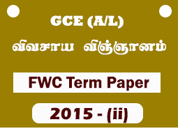 A/L Agriculture Science -Structure - FWC 6th Term Paper (2015)