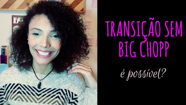 Transição Capilar Sem Big Chop: É Possível?