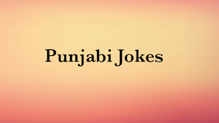Punjabi Chutkule , Jokes in Punjabi