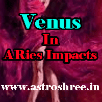 Venus in aries sign, impacts of shukra in mesh rashi, Venus astrology
