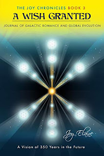 A Wish Granted: Journal of Galactic Romance and Global Evolution (The Joy Chronicles Book 3) by Joy Elaine