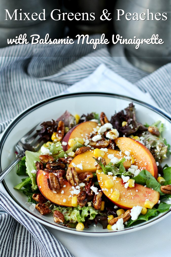 Mixed Greens, Peach, and Corn Salad with Balsamic Maple Vinaigrette