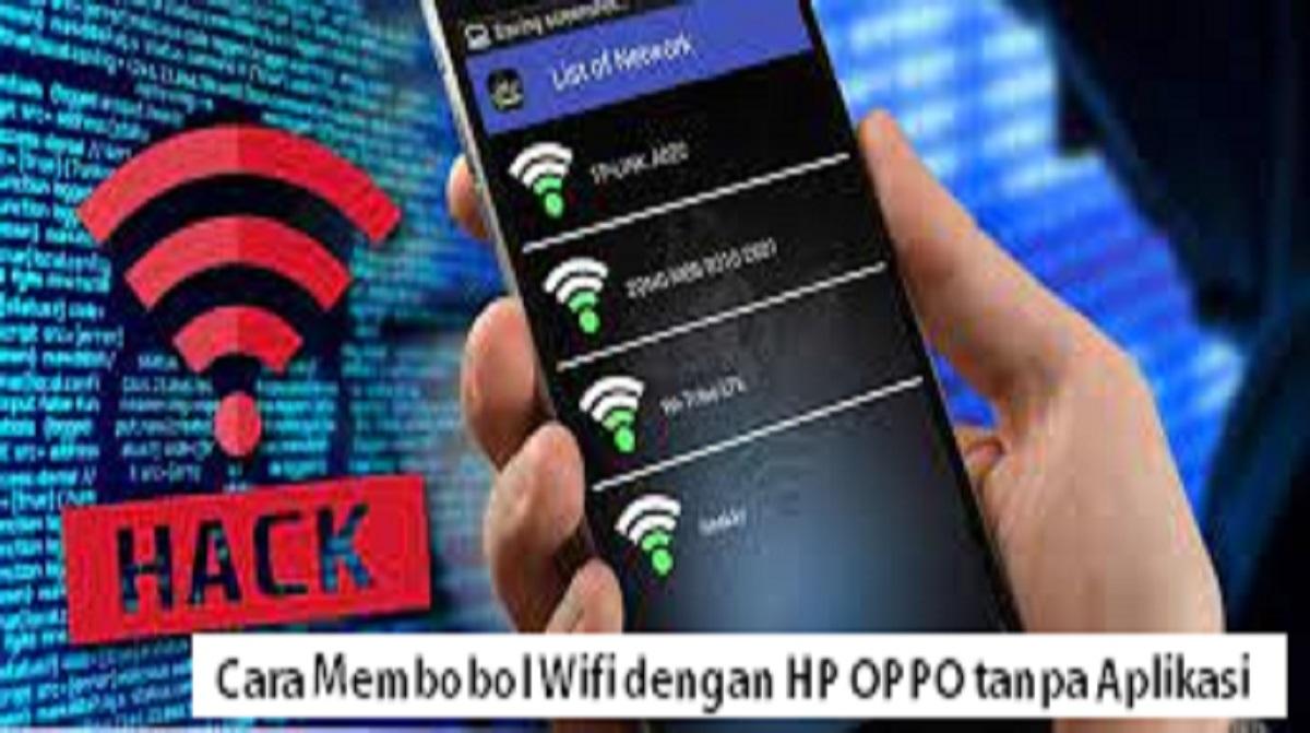 Cara Membobol Wifi dengan HP OPPO tanpa Aplikasi