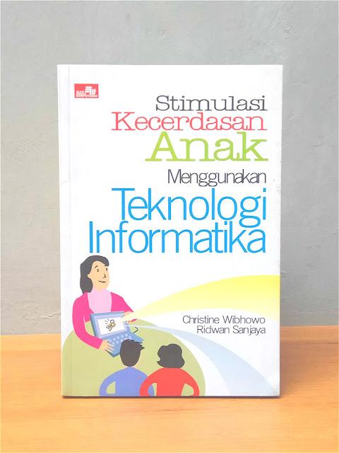 STIMULASI KECERDASAN ANAK MENGGUNAKAN TEKNOLOGI INFORMATIKA, Christine Wibhowo, Ridwan Sanjaya