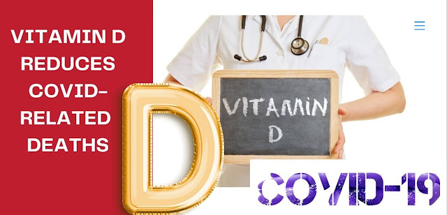 VITAMIN D reduces Covid-related deaths