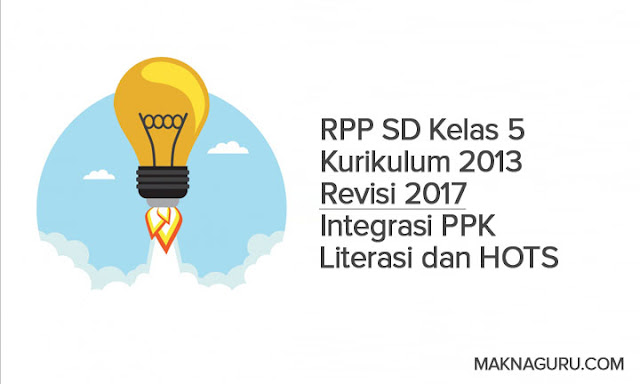 RPP SD Kelas 5 Kurikulum 2013 Revisi 2017 Integrasi PPK Literasi dan HOTS