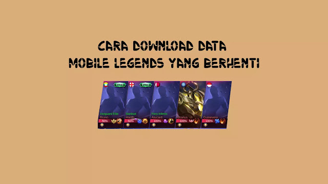Cara Download Data Mobile Legends yang Menghilang