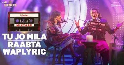 Tu Jo Mila Raabta Lyrics - Jubin Nautiyal | Shirley Setia