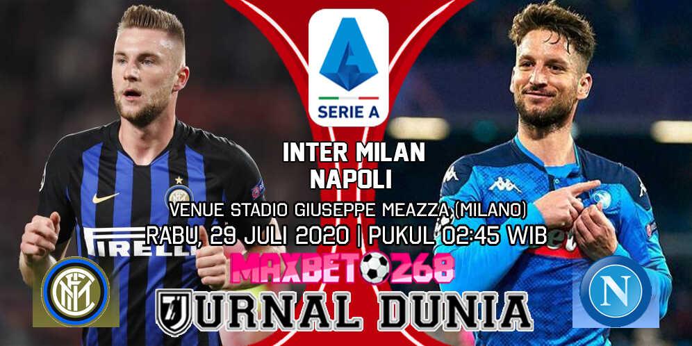 Prediksi Skor Inter Milan vs Napoli 29 Juli 2020 Pukul 02:45 WIB