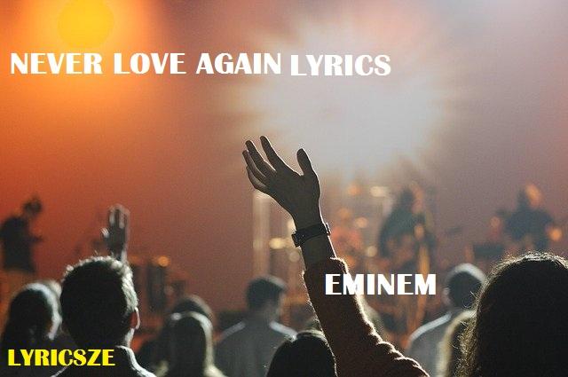 Never Love Again Lyrics