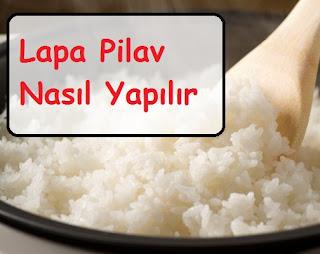 Lapa Pilav Nasıl Yapılır