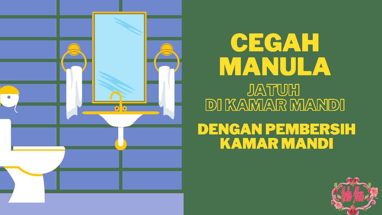Ikhtiar Cegah Manula Jatuh Di Kamar Mandi