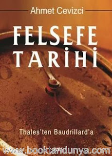 Ahmet Cevizci - Felsefe Tarihi Thales'ten Baudrillard'a