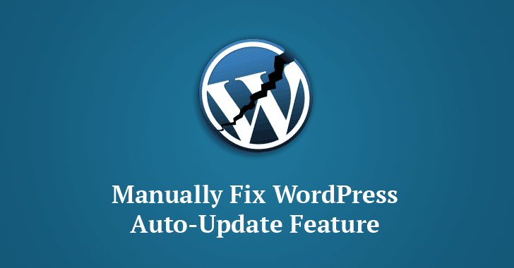 WordPress Update Breaks Automatic Update Feature—Apply Manual Update