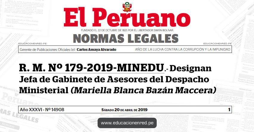 R. M. Nº 179-2019-MINEDU - Designan Jefa de Gabinete de Asesores del Despacho Ministerial (Mariella Blanca Bazán Maccera) www.minedu.gob.pe