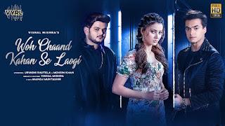 Jo Chand Tumhara Mera Tha Wo Chaand Kahan Se Laogi Lyrics - Vishal Mishra