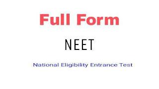 Full Form Of NEET