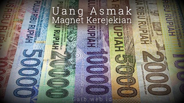 Uang Asmak Magnet Kerejekian